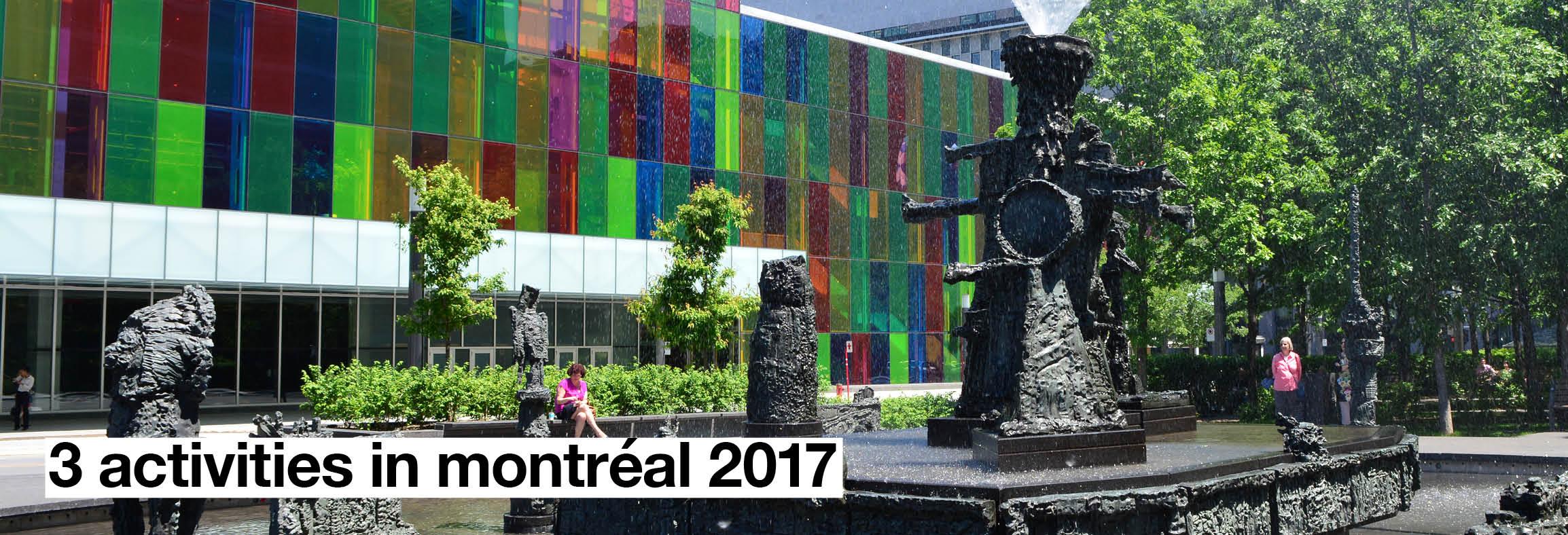 3 activitiesin Montréal: plan for all of them!