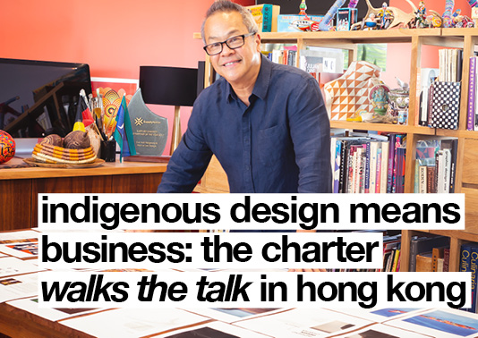 Indigenous Design Means Business: the Charter walks the Talk in Hong Kong