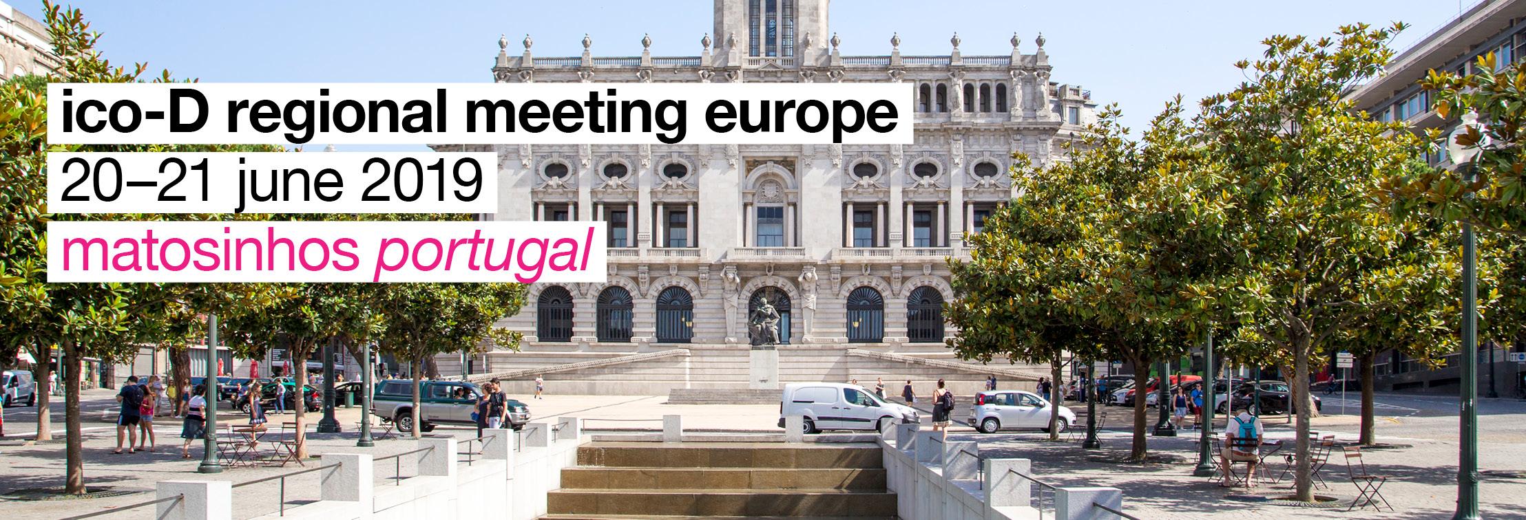 ico-D Regional Meeting Porto