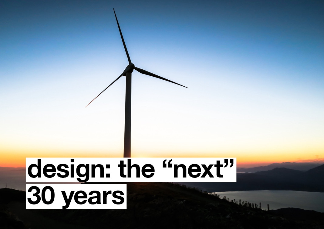 "Design: The ""Next"" 30 Years"