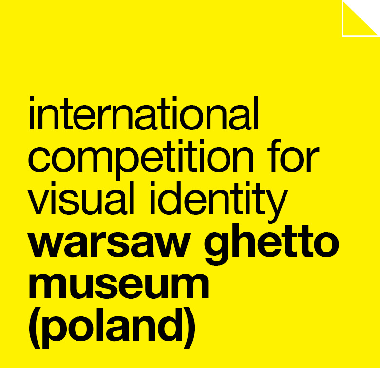 international competition for visual identity warsaw ghetto museum