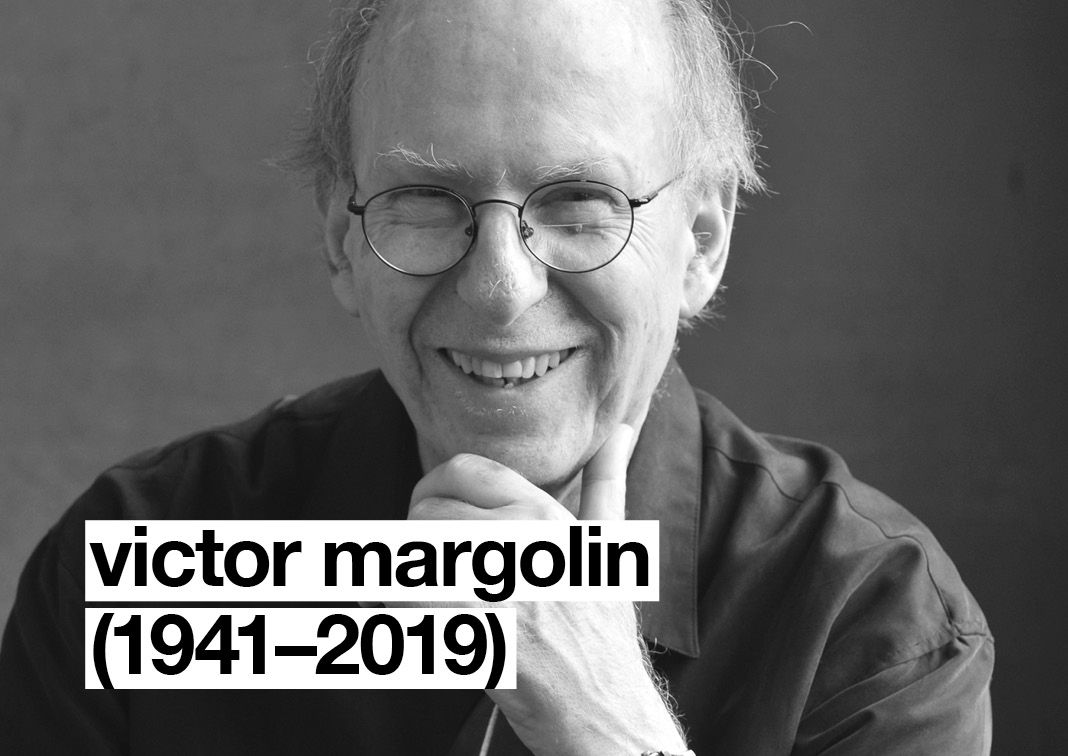 Victor Margolin (1941-2019)